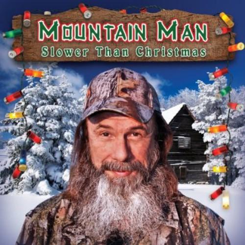 Mountain Man - Slower Than Christmas