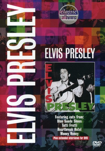 Classic Albums - Elvis Presley: Elvis Presley