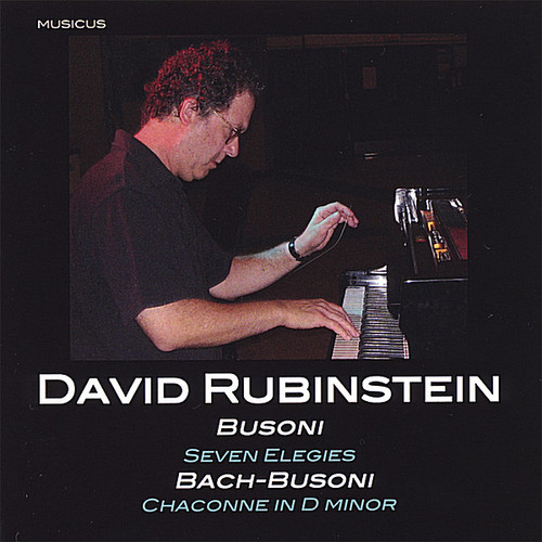 David Rubinstein Plays Busoni and Bach-Busoni