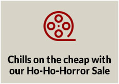 Chills on the cheap with our Ho-Ho-Horror Sale