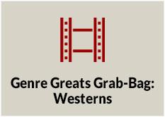 Genre Greats Grab-Bag: Westerns