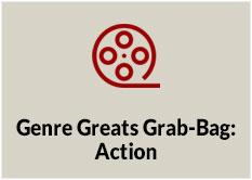 Genre Greats Grab-Bag: Action