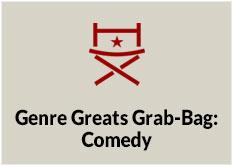 Genre Greats Grab-Bag: Comedy