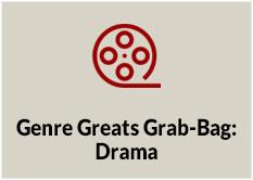 Genre Greats Grab-Bag: Drama