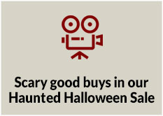 Scary good buys in our Haunted Halloween Sale