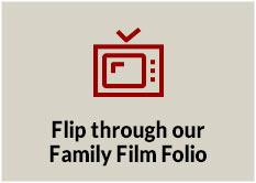 Flip through our Family Film Folio