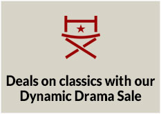 Deals on classics with our Dynamic Drama Sale