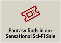 Fantasy finds in our Sensational Sci Fi Sale