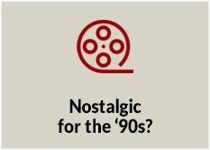 Nostalgic for the '90s?