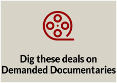 Dig these deals on Demanded Documentaries