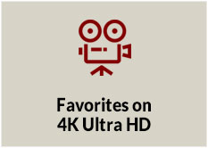 Favorites on 4K UHD