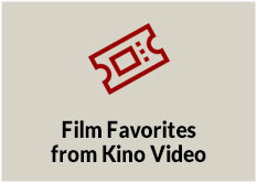 Film Favorites from Kino Video