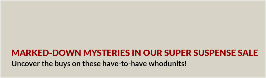 Marked Down Mysteries in our Super Suspense Sale