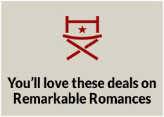 You'll Love these Deals on Remarkable Romances