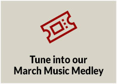 Tune into our March Music Medley