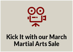 Kick It with our March Martial Arts Sale