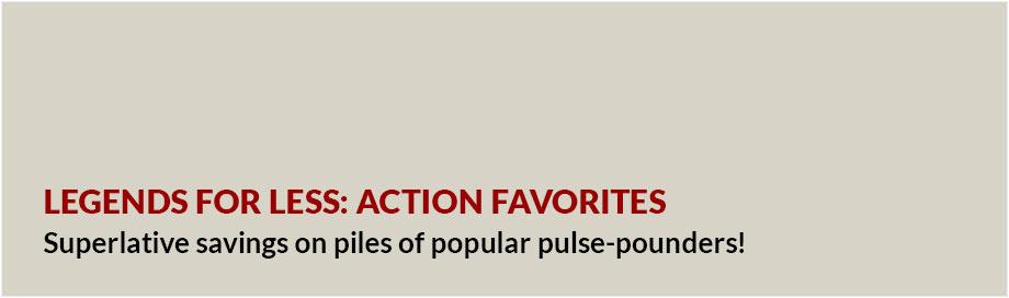 Legends for Less: Action Favorites