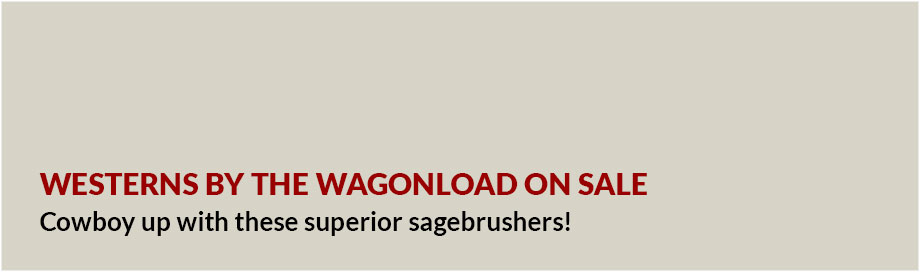 Westerns by the Wagonload on Sale